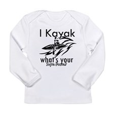 I kayak what's your superpower? Long Sleeve Infant