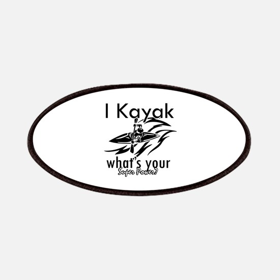 I kayak what's your superpower? Patches