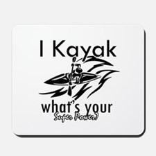 I kayak what's your superpower? Mousepad