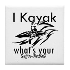 I kayak what's your superpower? Tile Coaster