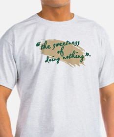 The Sweetness of Doing Nothing T-Shirt