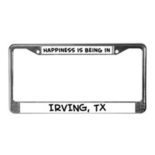 Happiness is Irving License Plate Frame