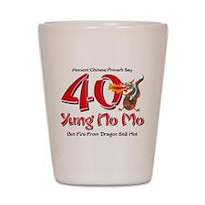 Yung No Mo 40th Birthday Shot Glass
