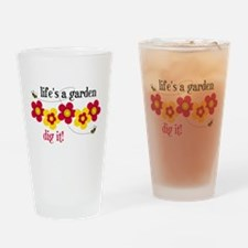 Life's A Garden Drinking Glass
