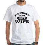 Property Of My Hot Wife White T-Shirt
