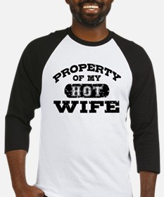Property Of My Hot Wife Baseball Jersey