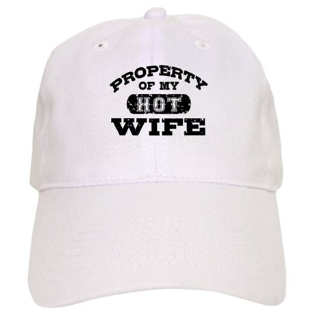 Property Of My Hot Wife Cap