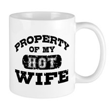 Property Of My Hot Wife Mug