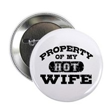 "Property Of My Hot Wife 2.25"" Button"