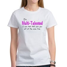 Multi Talented Talk and Piss Tee