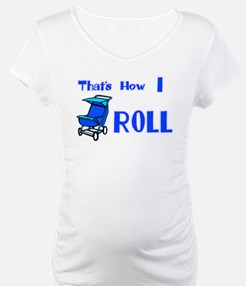 Baby Stroller That's how I ro Shirt