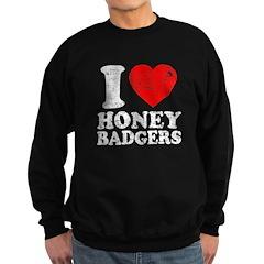 I Love Honey Badgers Sweatshirt