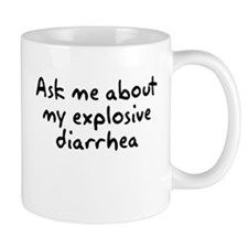 Ask Me About My Explosive Dia Small Mug