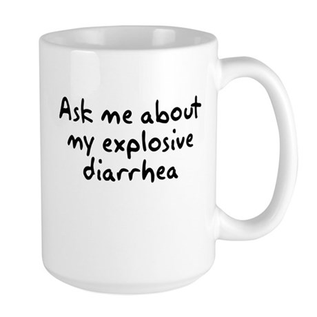 Ask Me About My Explosive Dia Large Mug