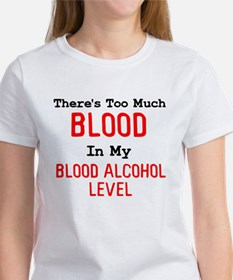Too Much Blood Blood Alcohol Tee