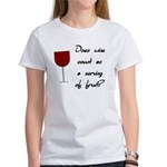 Does Wine Count As A Serving Of Fruit Women's T-Sh