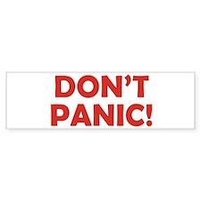 Don't Panic! Bumper Sticker