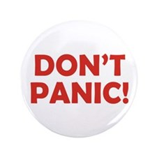 "Don't Panic! 3.5"" Button"