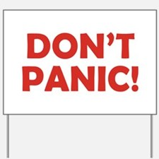 Don't Panic! Yard Sign