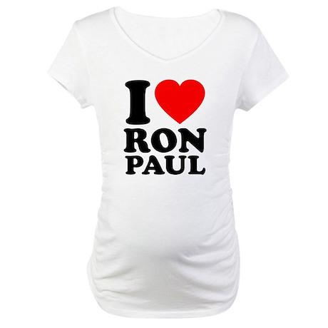 I Love Ron Paul Maternity T-Shirt