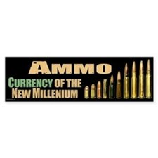 Ammo: Currency Millenium Bumper Sticker