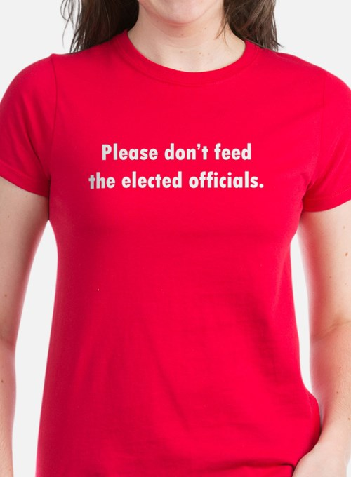 Please don't feed the elected officials, Tee