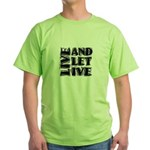Live and Let Live Green T-Shirt