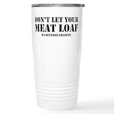 Don't Let Your Meat Loaf Travel Mug