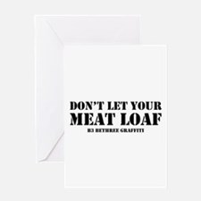 Don't Let Your Meat Loaf Greeting Card