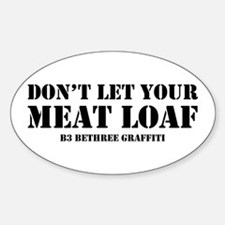 Don't Let Your Meat Loaf Sticker (Oval)