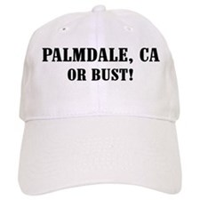 Palmdale or Bust! Baseball Cap