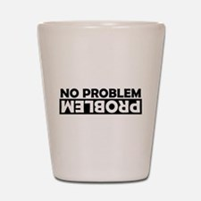 No Problem / Problem Shot Glass