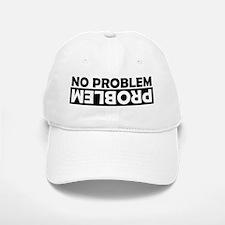 No Problem / Problem Baseball Baseball Cap