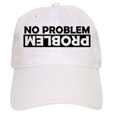 No Problem / Problem Baseball Cap