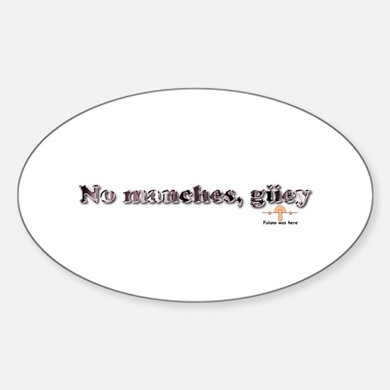 No manches Sticker (Oval)