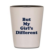 But My Girl's Different Shot Glass