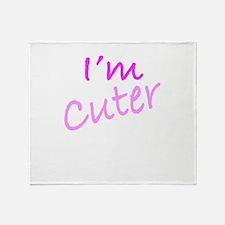 I'm Cuter Throw Blanket