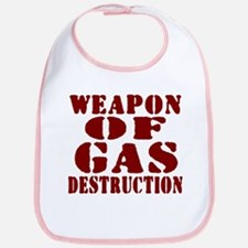 Weapon of Gas Destruction Bib