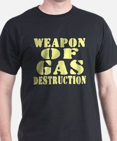 Weapon of Gas Destruction T-Shirt
