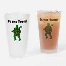 Be the Turtle Drinking Glass