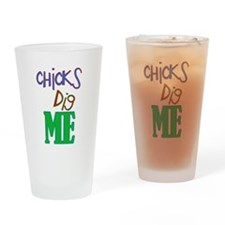 Chicks Digs Me Drinking Glass
