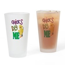 Chicks Dig Me Drinking Glass