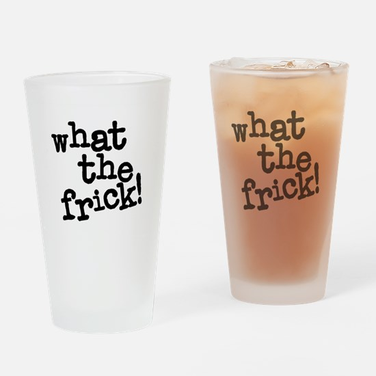 What The Frick Drinking Glass