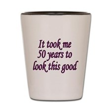 Funny 50 year old Shot Glass