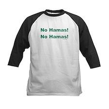 No Hamas! No Hamas! Tee