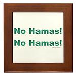 No Hamas! No Hamas! Framed Tile
