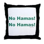 No Hamas! No Hamas! Throw Pillow