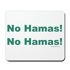 No Hamas! No Hamas! Mousepad