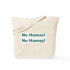 No Hamas! No Hamas! Tote Bag