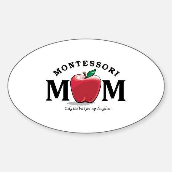 Montessori Mom-only the best Sticker (Oval)